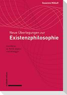 Neue Überlegungen zur Existenzphilosophie