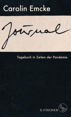 Emcke, Carolin. Journal - Tagebuch einer Krise. FI