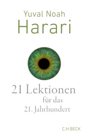 Yuval Noah Harari / Andreas Wirthensohn. 21 Lektionen für das 21. Jahrhundert. C.H.Beck, 2018.