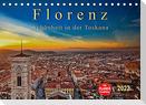 Florenz - Schönheit in der Toskana (Tischkalender 2022 DIN A5 quer)