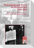 Propaganda und Terror in Weißrußland 1941-1944