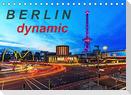 Berlin dynmaic (Tischkalender 2022 DIN A5 quer)