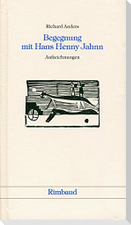 Begegnung mit Hans Henny Jahnn
