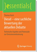 Diesel - eine sachliche Bewertung der aktuellen Debatte
