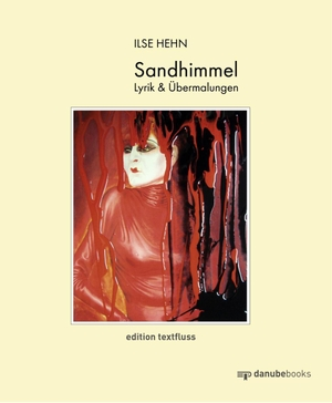 Hehn, Ilse. Sandhimmel - Lyrik & Übermalungen. da