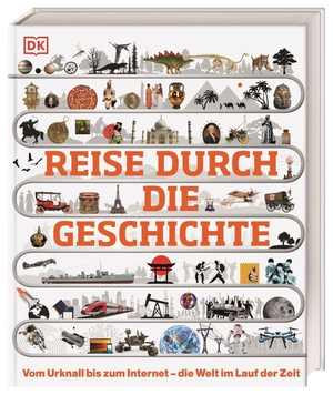 Reise durch die Geschichte - Vom Urknall bis zum Internet – die Welt im Lauf der Zeit. Dorling Kindersley, 2019.