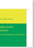 Metaphysische Integration
