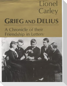 Grieg & Delius: A Chronicle of Friendship