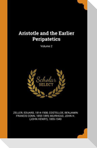 Aristotle and the Earlier Peripatetics; Volume 2
