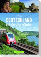 Deutschland mit dem Zug entdecken