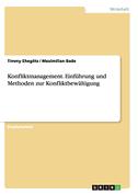 Konfliktmanagement. Einführung und Methoden zur Konfliktbewältigung