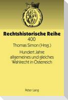 Hundert Jahre allgemeines und gleiches Wahlrecht in Österreich