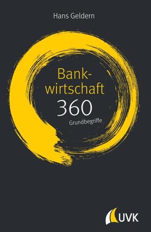 Geldern, Hans. Bankwirtschaft: 360 Grundbegriffe k