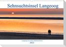 Sehnsuchtinsel Langeoog (Wandkalender 2022 DIN A3 quer)