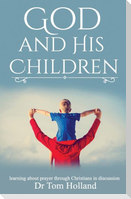 God and His Children: Learning about prayer through Christians in discussion