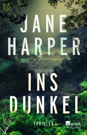 Jane Harper / Ulrike Wasel / Klaus Timmermann. Ins Dunkel. ROWOHLT Taschenbuch, 2018.