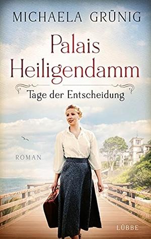 Grünig, Michaela. Palais Heiligendamm - Tage der Entscheidung - Roman. Lübbe, 2022.