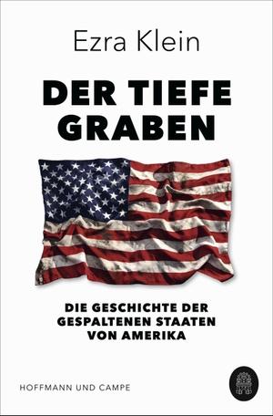 Klein, Ezra. Der tiefe Graben - Die Geschichte der gespaltenen Staaten von Amerika. Hoffmann und Campe Verlag, 2021.