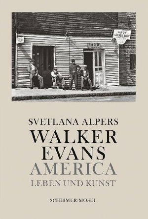 Alpers, Svetlana. Walker Evans - Leser, Autor, Pho