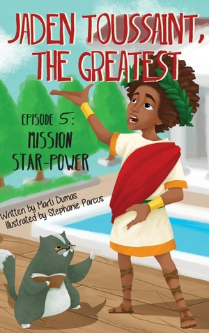 Dumas, Marti. Jaden Toussaint, the Greatest Episode 5 - Mission Star-Power. Plum Street Press (A Division of Yes, MAM Creation, 2017.