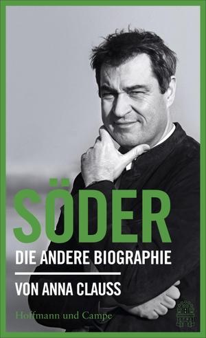 Clauß, Anna. Söder - Die andere Biographie. Hoff