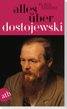Alles über Dostojewski