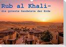 Rub al Khali - die grösste Sandwüste der Erde (Wandkalender 2022 DIN A3 quer)