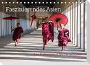 Faszinierendes Asien - Eine Kulturreise in den Fernen Osten (Tischkalender 2022 DIN A5 quer)