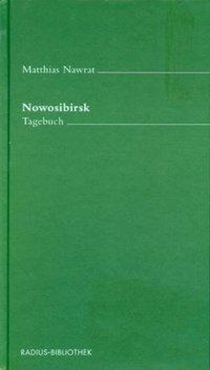 Matthias Nawrat. Nowosibirsk - Tagebuch. Radius, 2