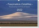 Faszination Ostafrika - Tierwelt und Natur aus Kenia und Tansania (Wandkalender 2022 DIN A3 quer)