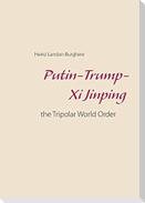 Putin-Trump-Xi Jinping: