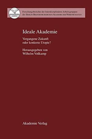 Wilhelm Voßkamp. Ideale Akademie - Vergangene Zukunft oder konkrete Utopie?. De Gruyter, 2002.