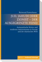Jud, Jahudi oder Zionist - der ausgegrenzte Feind