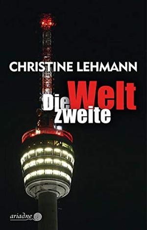 Christine Lehmann. Die zweite Welt. Argument Verlag mit Ariadne, 2019.