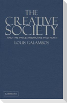 The Creative Society - And the Price Americans Paid for It