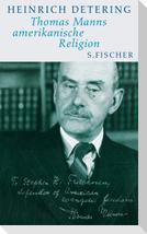 Thomas Manns amerikanische Religion