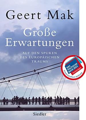 Geert Mak / Andreas Ecke. Große Erwartungen - Auf