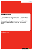 """""""Eurosklerose"""" in politischen Krisenzeiten?"""