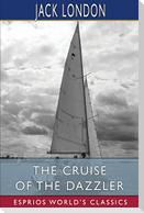 The Cruise of the Dazzler (Esprios Classics)