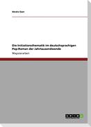 Die Initiationsthematik im deutschsprachigen Pop-Roman der Jahrtausendwende