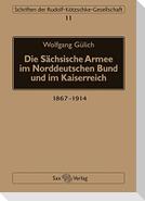 Die Sächsische Armee im Norddeutschen Bund und im Kaiserreich
