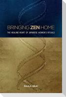 Bringing Zen Home: The Healing Heart of Japanese Women's Rituals