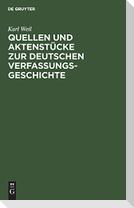 Quellen und Aktenstücke zur deutschen Verfassungsgeschichte