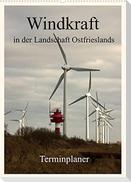 Windkraft in der Landschaft Ostfrieslands / Terminplaner (Wandkalender 2022 DIN A2 hoch)