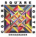Colors Square Routes: The Art of Michael Griesgraber