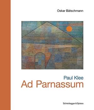 Bätschmann, Oskar. Paul Klee - Ad Parnassum - Sch
