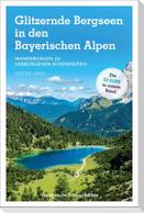 Glitzernde Bergseen in den Bayerischen Alpen