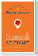Stuttgart. Unterwegs mit deinen Lieblingsmenschen