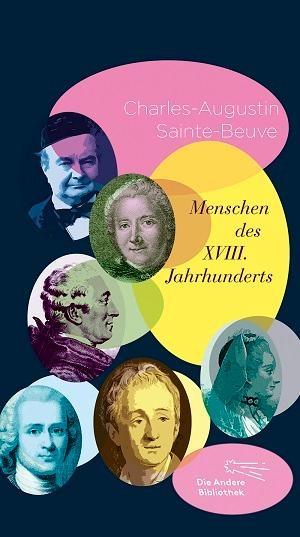 Charles-Augustin Sainte-Beuve / Ida Overbeck / Andreas Urs Sommer. Menschen des XVIII. Jahrhunderts. AB - Die Andere Bibliothek, 2014.