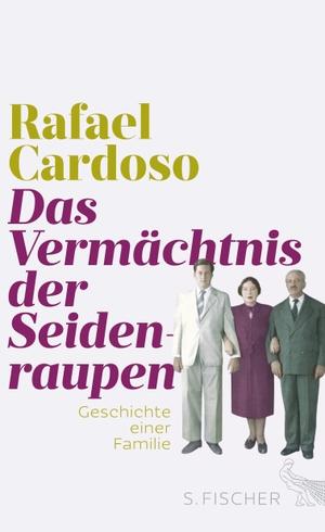 Rafael Cardoso / Luis Ruby. Das Vermächtnis der Seidenraupen - Geschichte einer Familie. S. FISCHER, 2016.